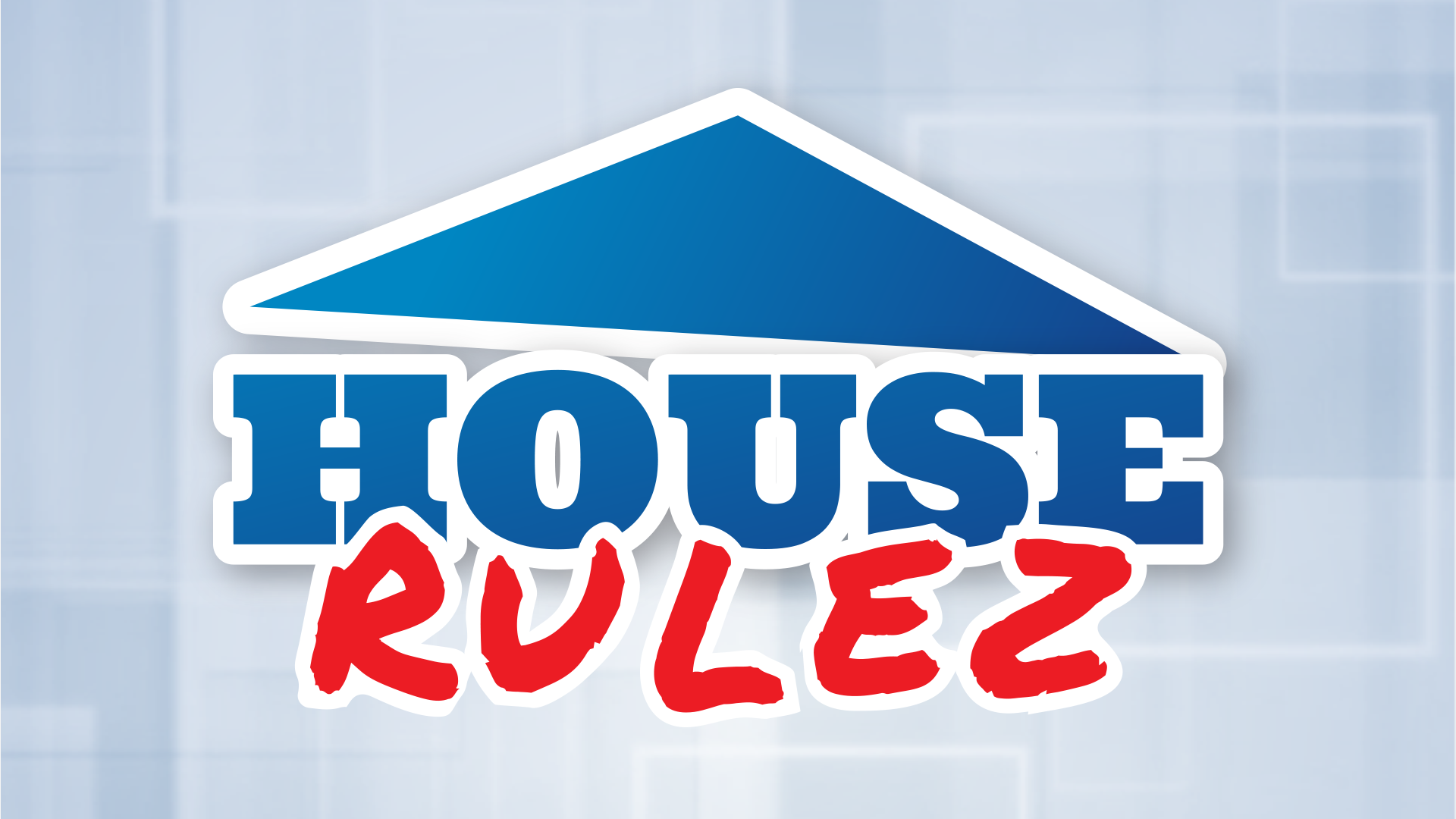 House Rulez