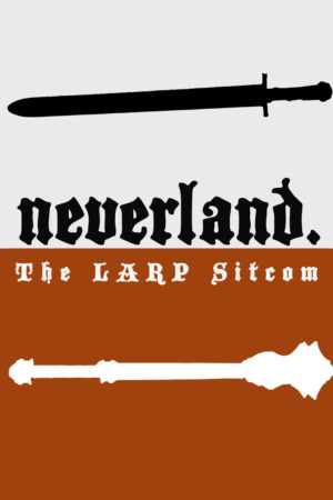 Neverland The LARP Sitcom