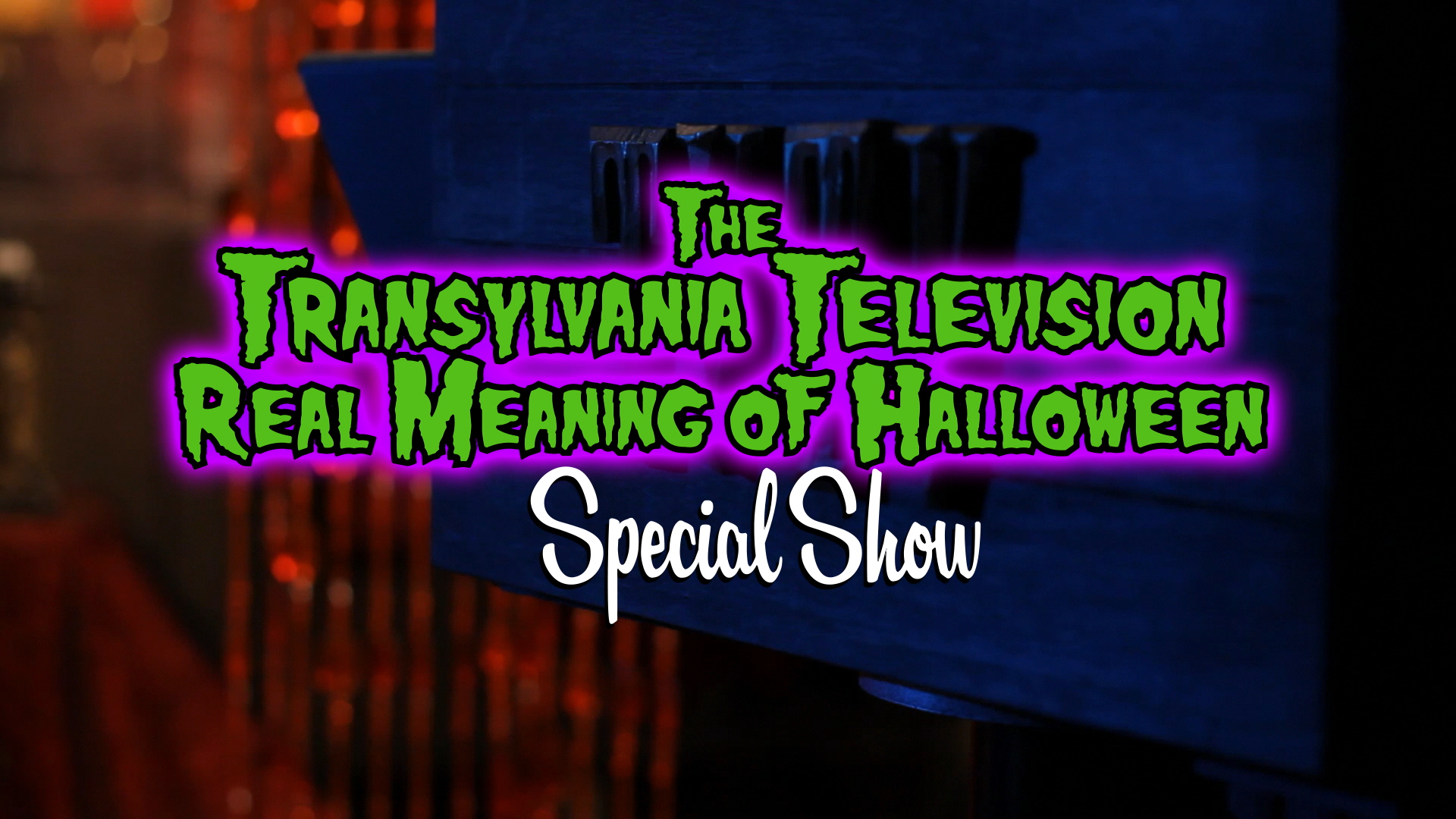 Transylvania TV Real Meaning of Halloween Special Show