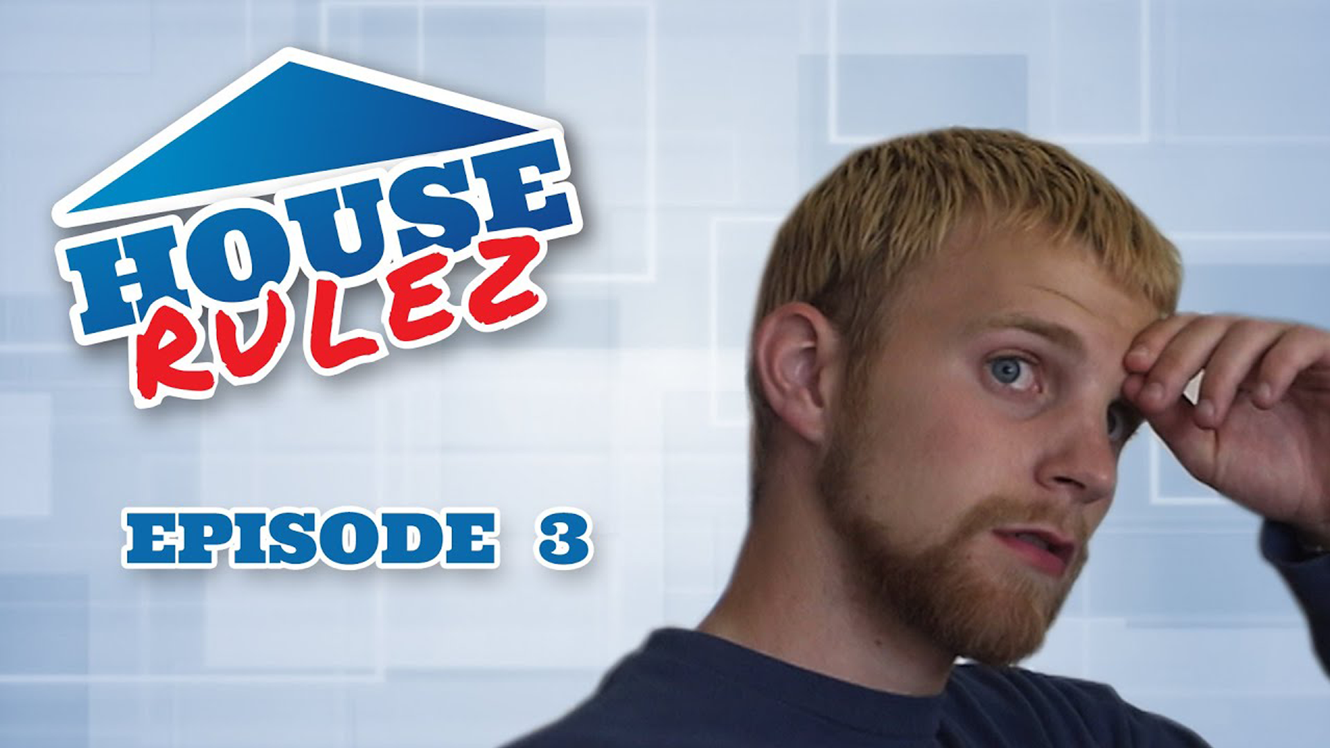 House Rulez Episode 3