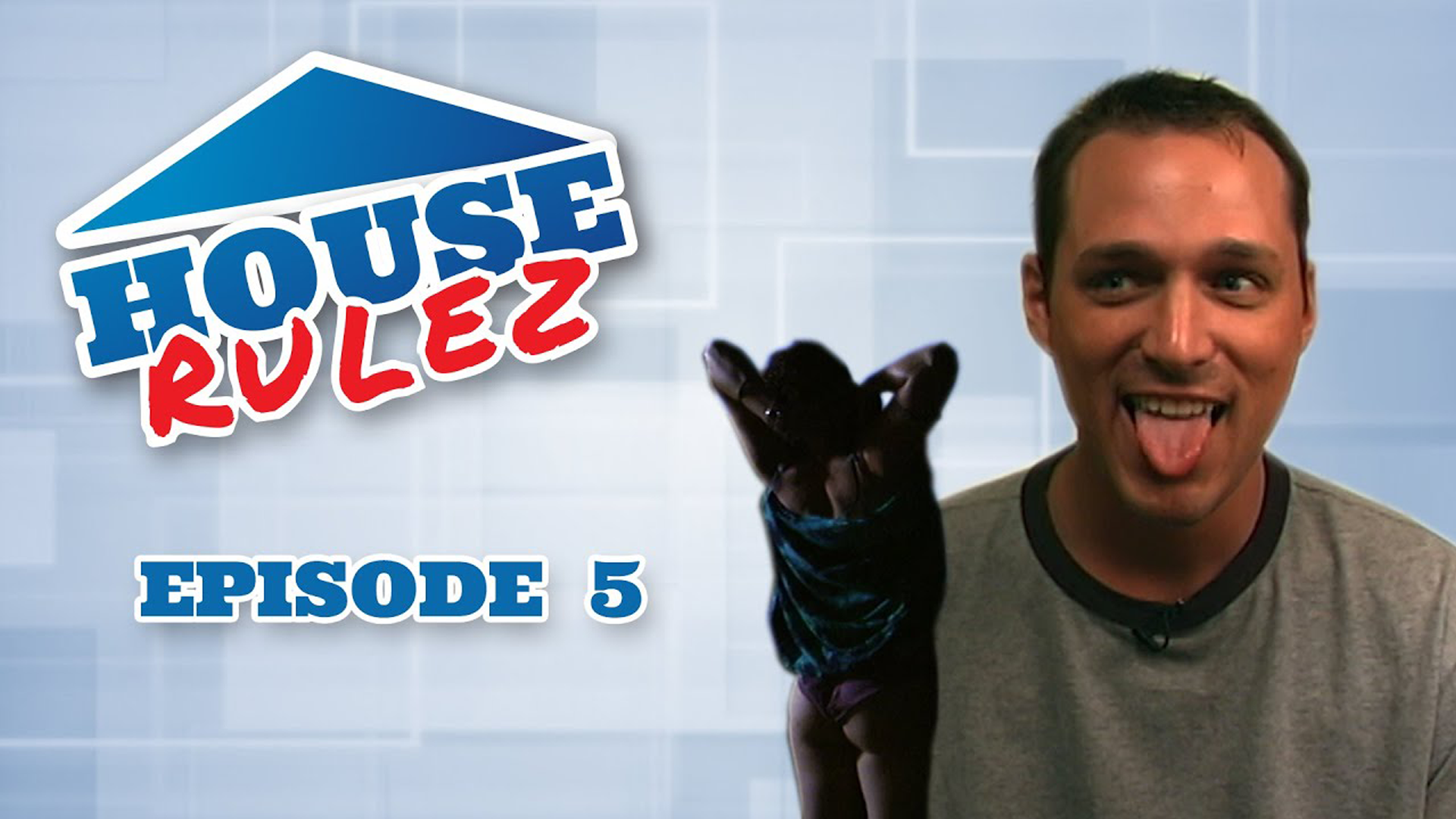 House Rulez Episode 5