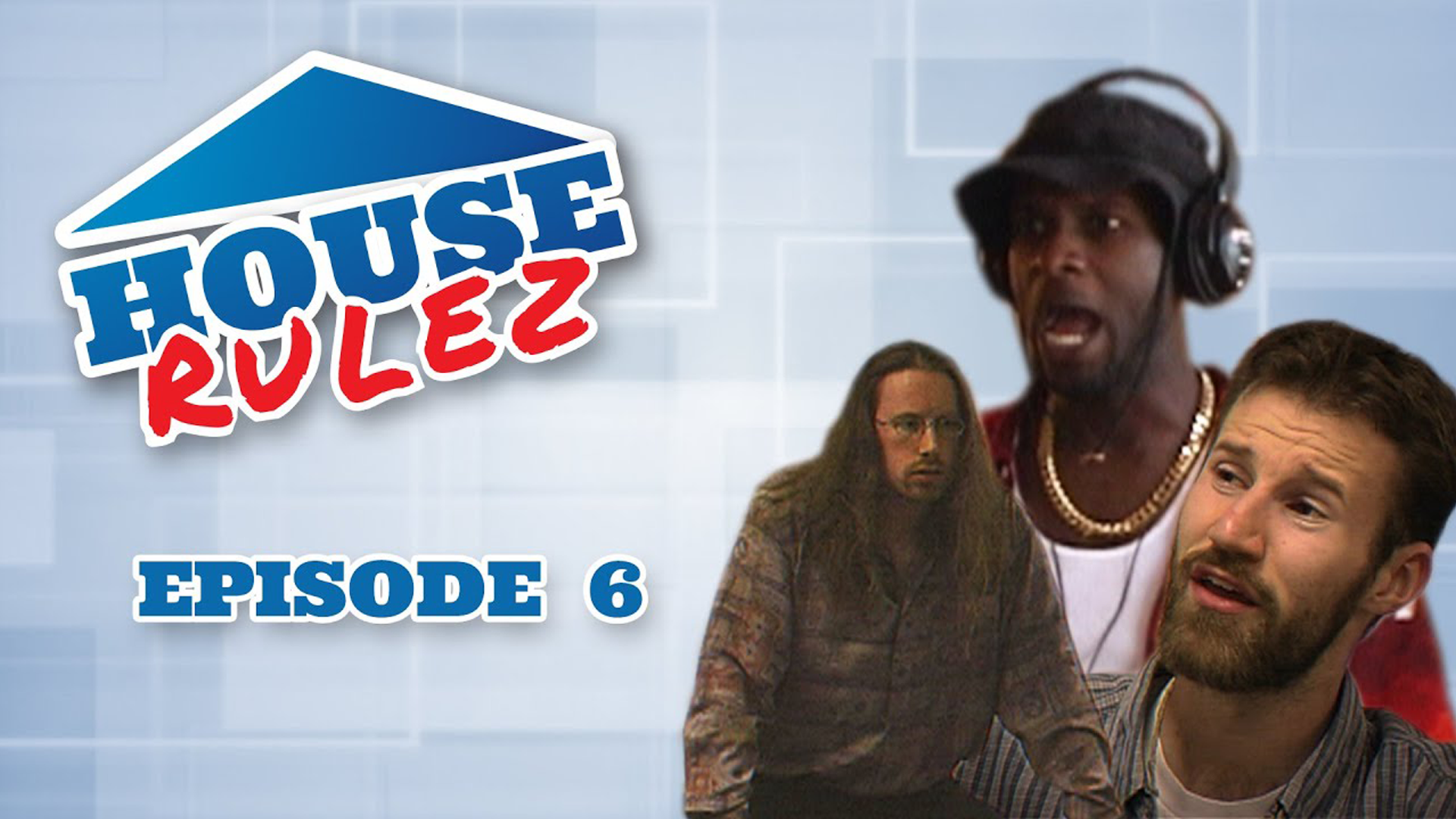 House Rulez Episode 6