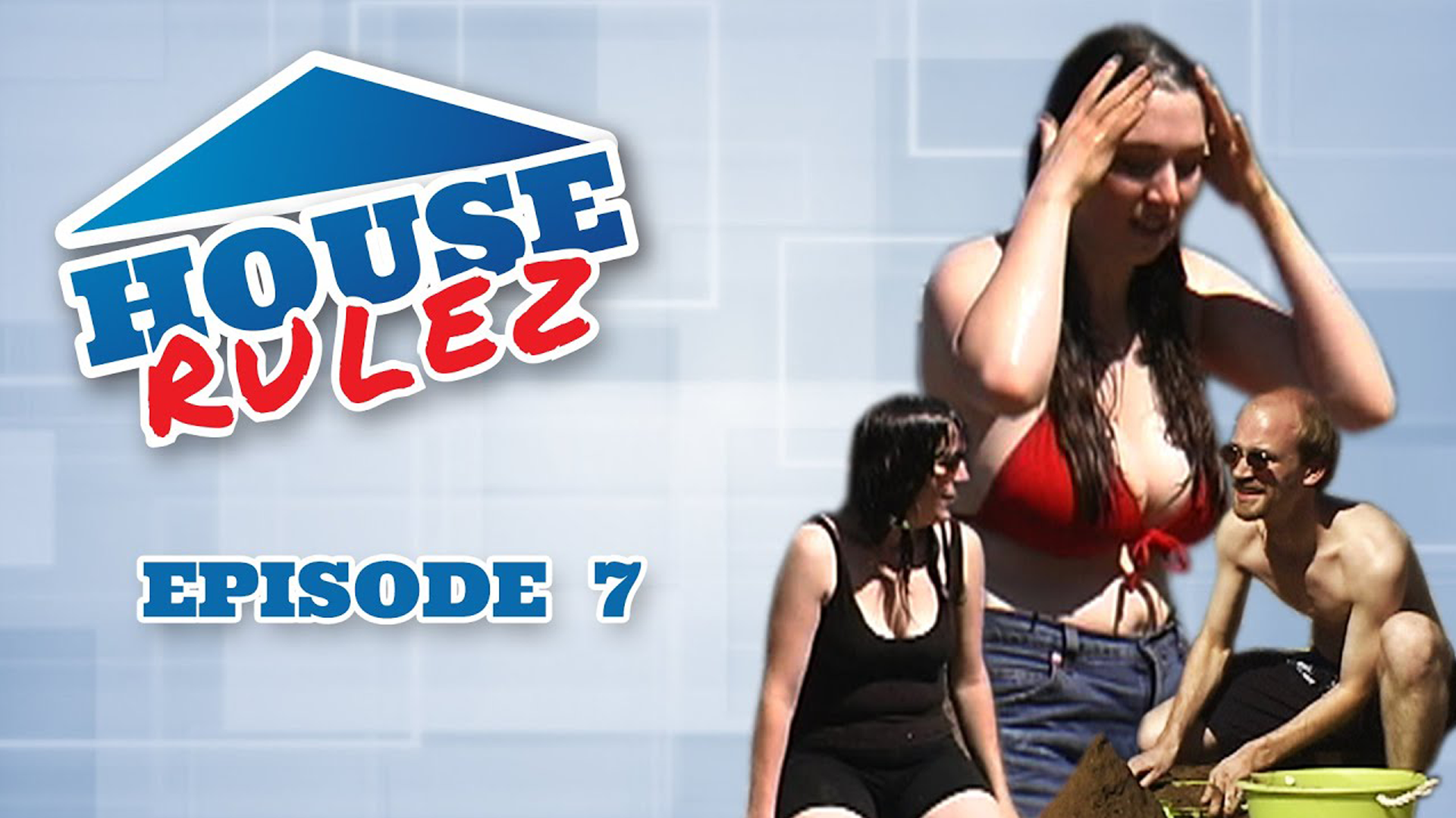 House Rulez Episode 7
