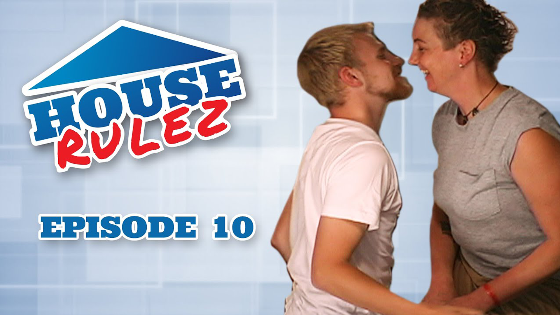 House Rulez Episode 10