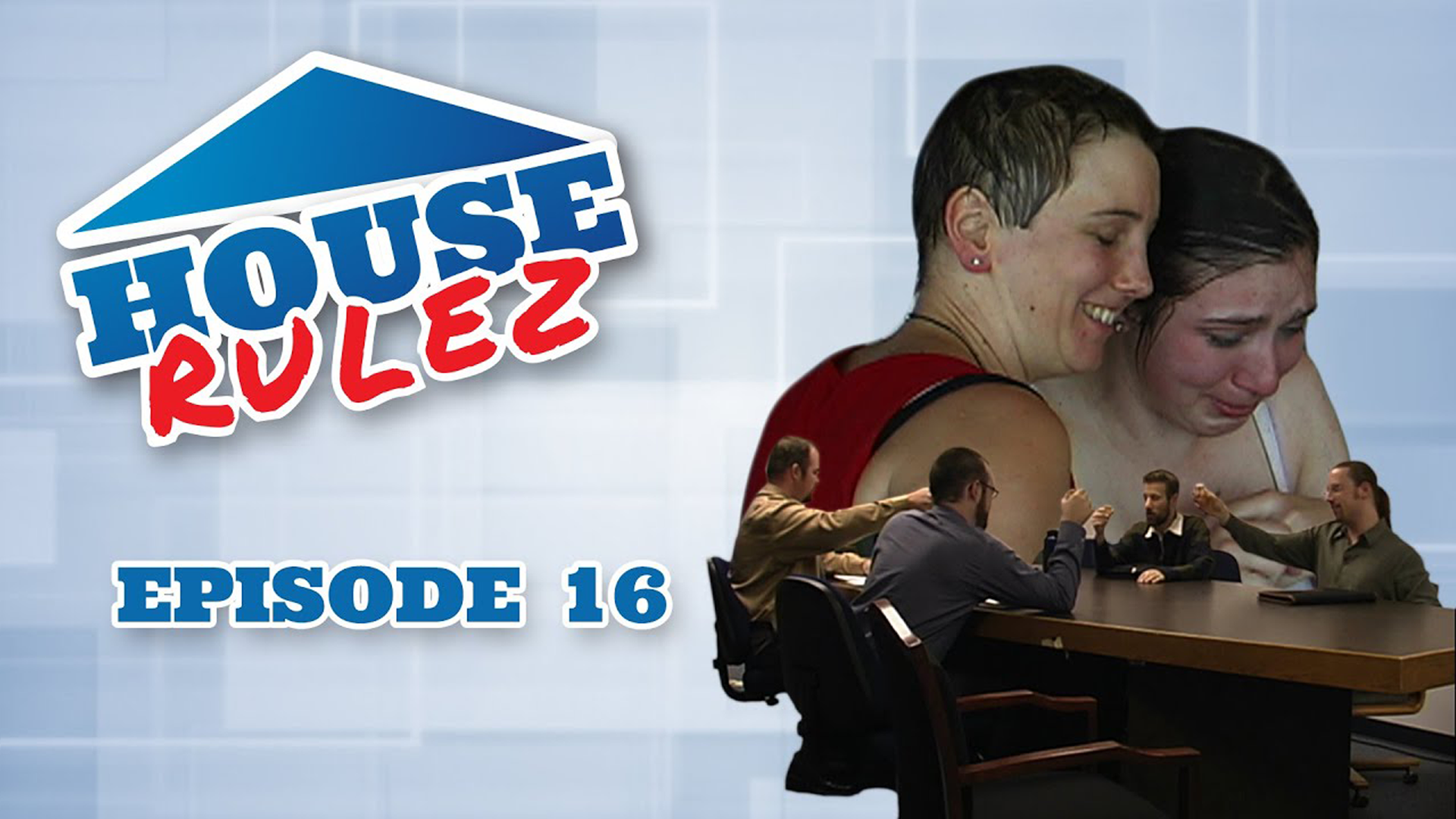 House Rulez Episode 16
