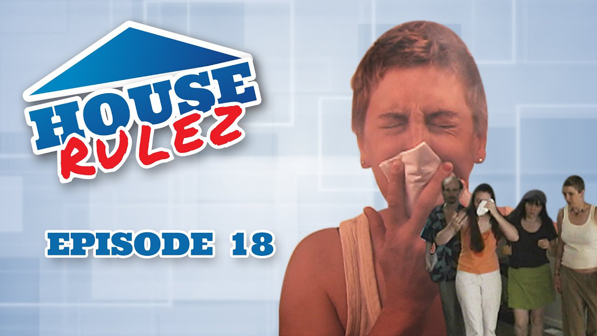 House Rulez Episode 18