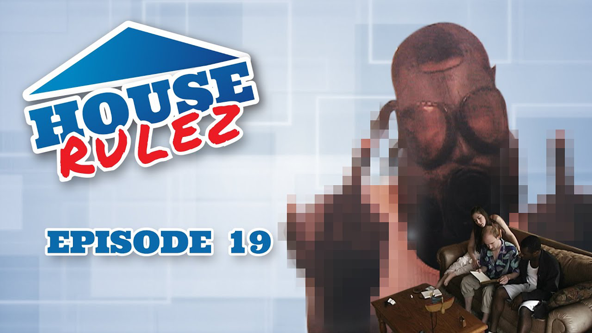 House Rulez Episode 19