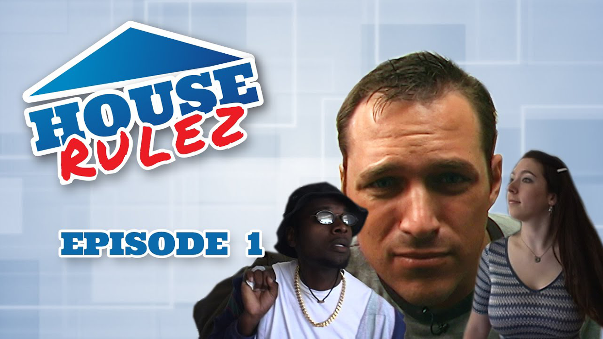 House Rulez Episode 1
