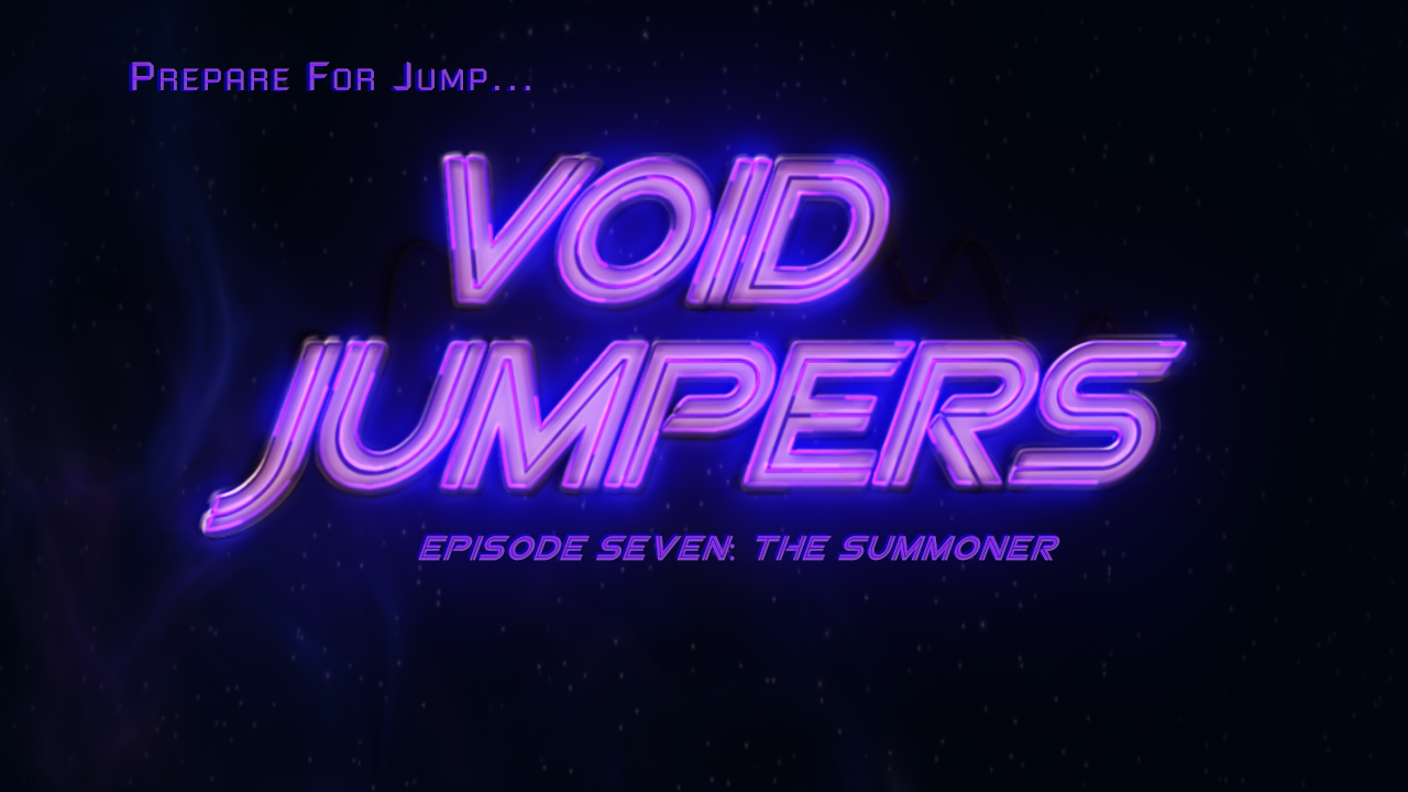 Void Jumpers Episode 7 The Summoner