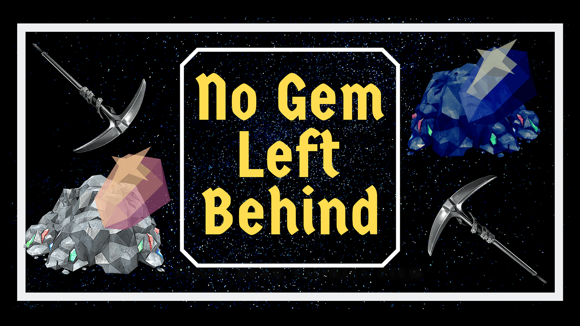 No Gem Left Behind