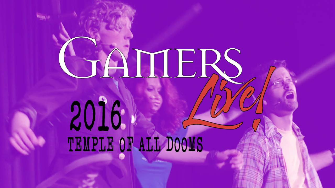 Gamers Live 2016 Temple of All Dooms