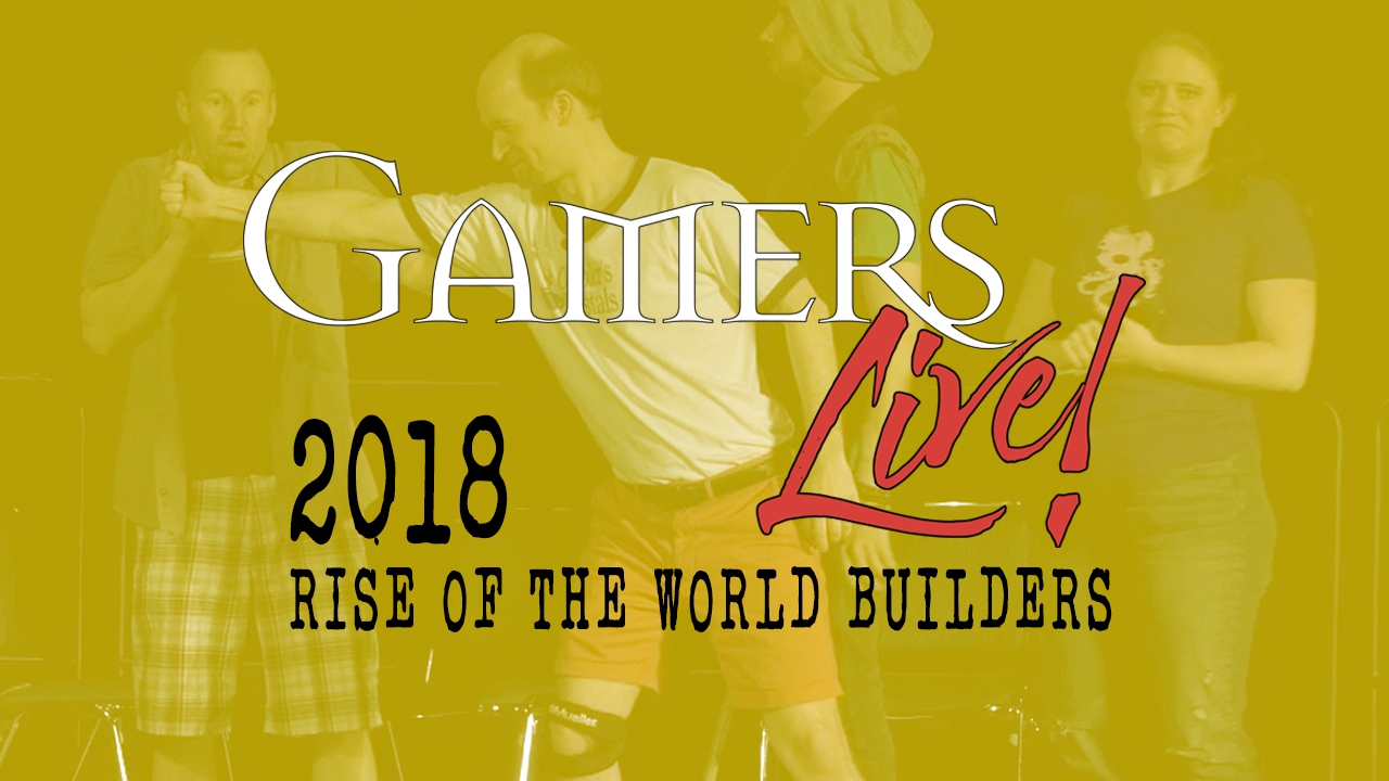 Gamers Live 2018 Rise of the World Builders